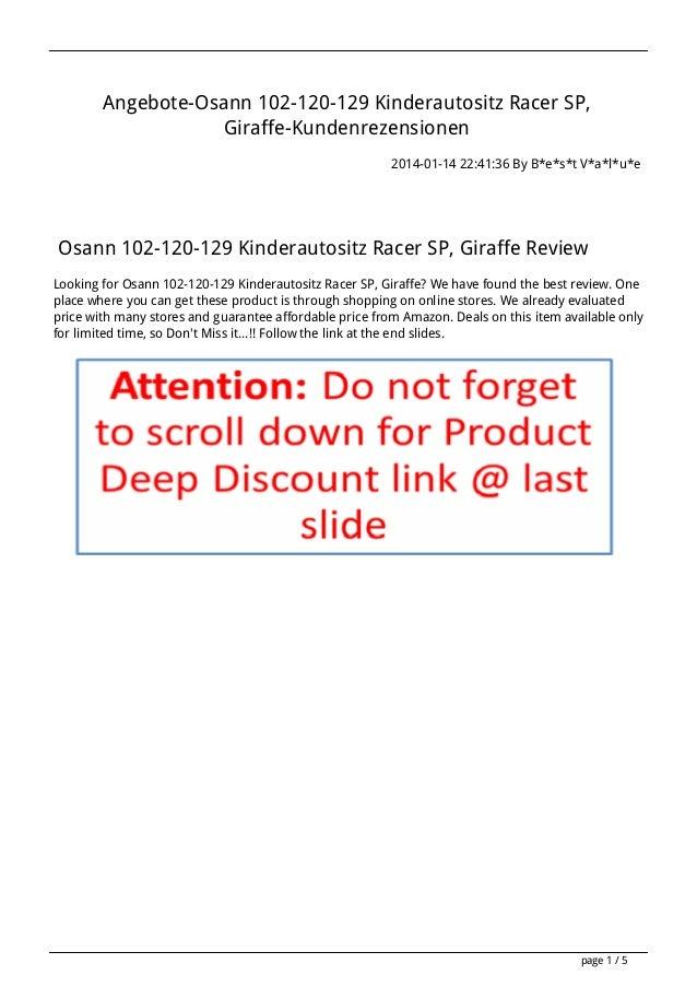 Angebote-Osann 102-120-129 Kinderautositz Racer SP, Giraffe-Kundenrezensionen 2014-01-14 22:41:36 By B*e*s*t V*a*l*u*e  Os...