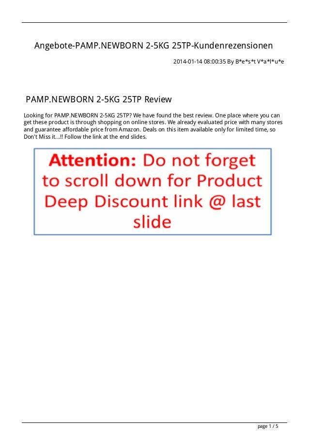 Angebote-PAMP.NEWBORN 2-5KG 25TP-Kundenrezensionen 2014-01-14 08:00:35 By B*e*s*t V*a*l*u*e  PAMP.NEWBORN 2-5KG 25TP Revie...
