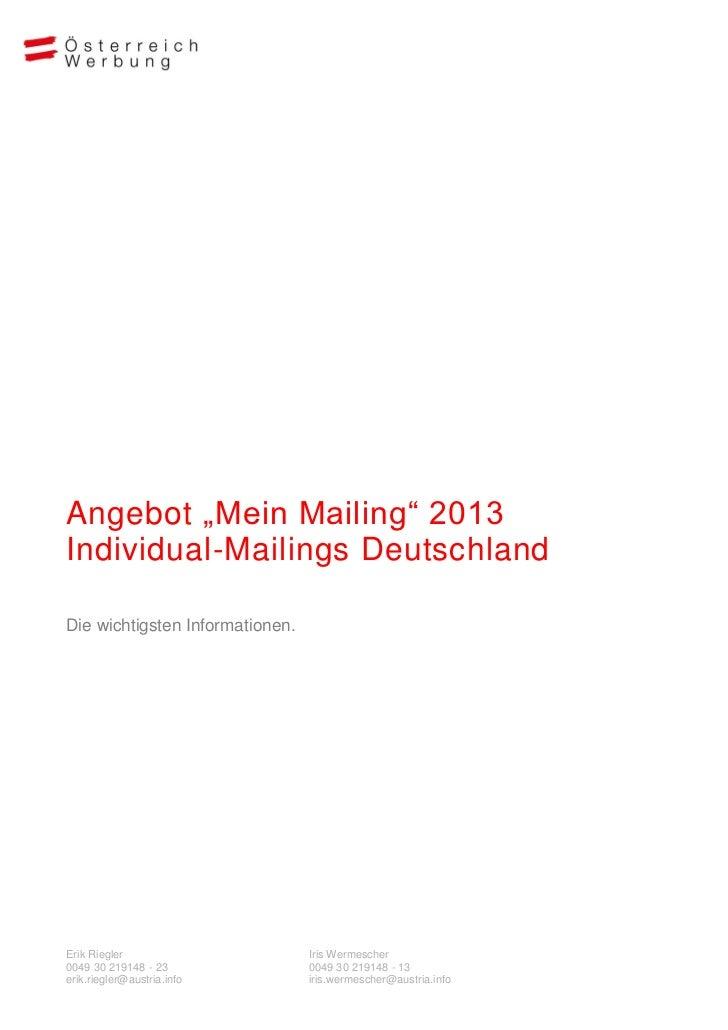 """Angebot """"Mein Mailing"""" 2013Individual-Mailings DeutschlandDie wichtigsten Informationen.Erik Riegler                     I..."""