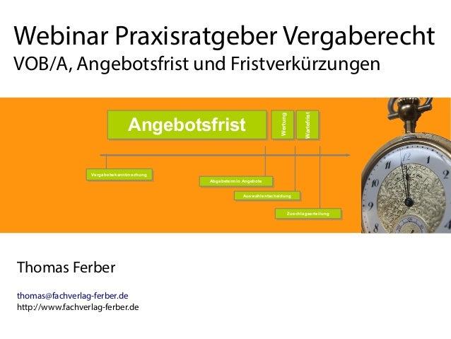 Webinar Praxisratgeber Vergaberecht Wertung  Angebotsfrist  Wartefrist  VOB/A, Angebotsfrist und Fristverkürzungen  Vergab...