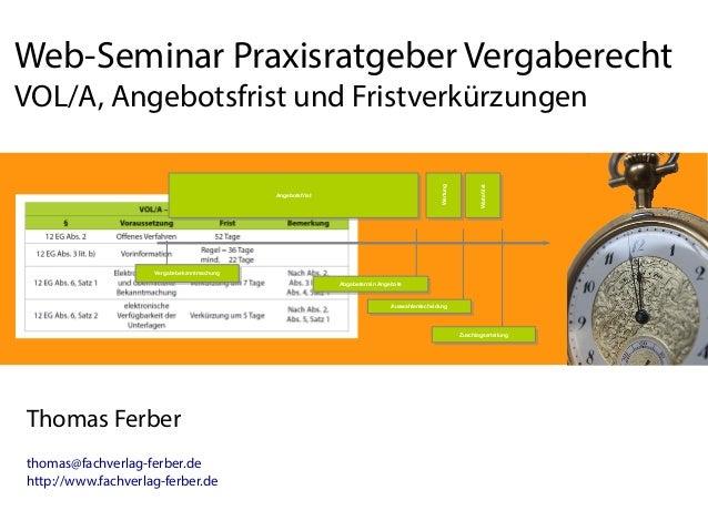 Web-Seminar Praxisratgeber Vergaberecht  Angebotsfrist Angebotsfrist  Wartefrist  Wertung  VOL/A, Angebotsfrist und Fristv...