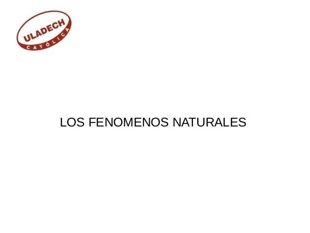 LOS FENOMENOS NATURALES