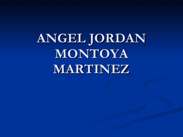 ANGEL JORDAN MONTOYA MARTINEZ