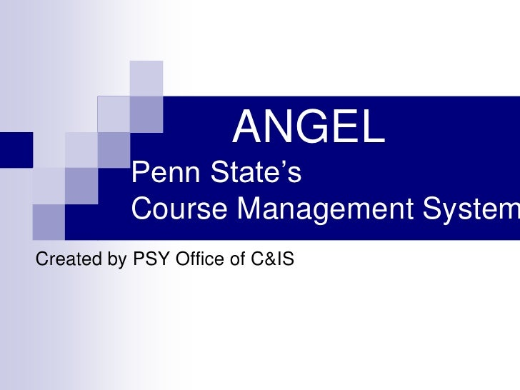 ANGELPenn State's Course Management System<br />Created by PSY Office of C&IS<br />