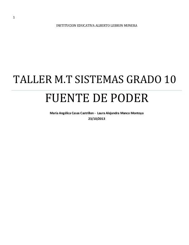 1 INSTITUCION EDUCATIVA ALBERTO LEBRUN MUNERA  TALLER M.T SISTEMAS GRADO 10  FUENTE DE PODER María Angélica Casas Castrill...
