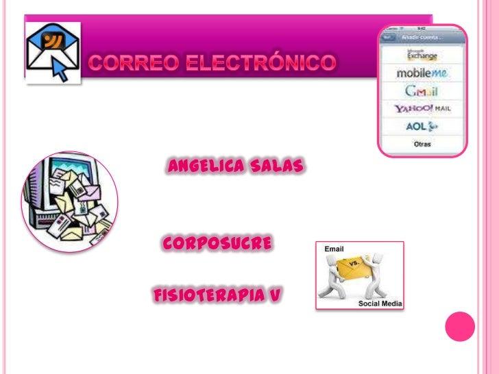 CORREO ELECTRÓNICO <br />ANGELICA SALAS <br />CORPOSUCRE<br />FISIOTERAPIA V<br />