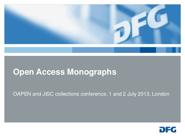 Open Access Monographs OAPEN and JISC collections conference, 1 and 2 July 2013, London