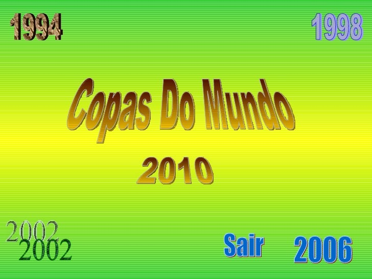 1998 2002 2006 1994 2010 Copas Do Mundo Sair