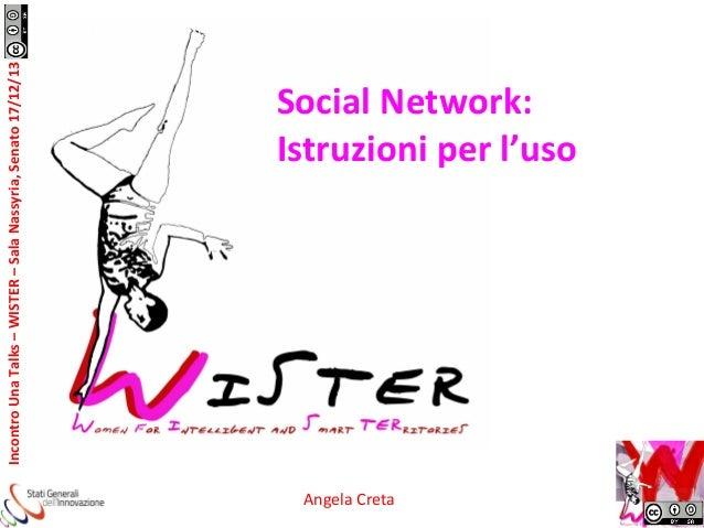 Incontro  Una  Talks  –  WISTER  –  Sala  Nassyria,  Senato  17/12/13      Social  Network:   Is...