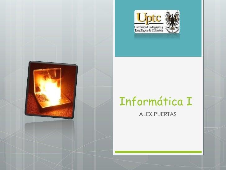 Informática I   ALEX PUERTAS