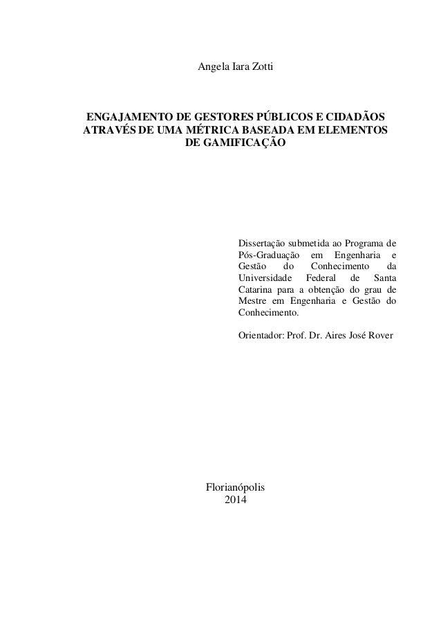 Angela Iara Zotti  ENGAJAMENTO DE GESTORES PÚBLICOS E CIDADÃOS ATRAVÉS DE UMA MÉTRICA BASEADA EM ELEMENTOS DE GAMIFICAÇÃO ...