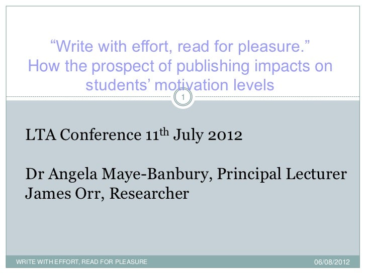 """Write with effort, read for pleasure.""   How the prospect of publishing impacts on          students"" motivation levels  ..."