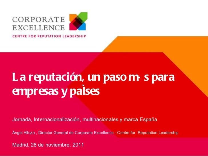 La reputación, un paso más para empresas y países Jornada,  Internacionalización, multinacionales y marca España Ángel All...