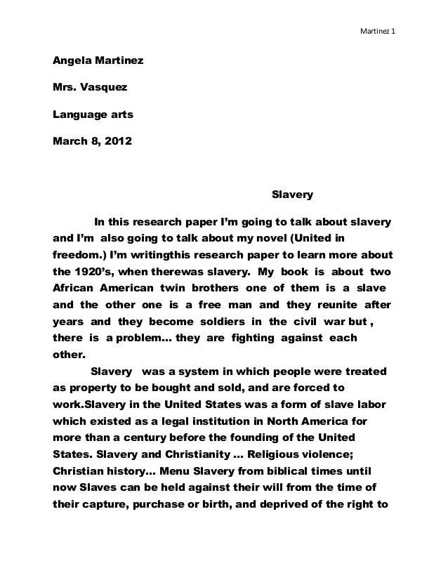 Martinez 1Angela MartinezMrs. VasquezLanguage artsMarch 8, 2012                                         Slavery         In...