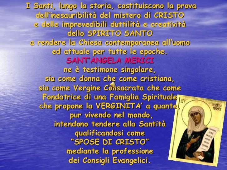 I Santi, lungo la storia, costituiscono la prova  dell'inesauribilità del mistero di CRISTO  e delle imprevedibili duttili...