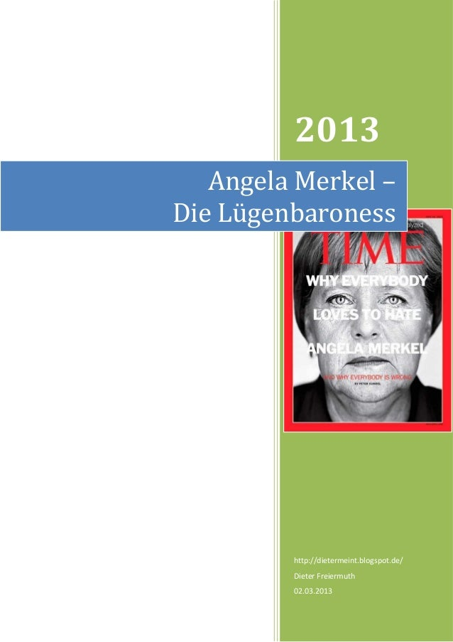 2013   Angela Merkel –Die Lügenbaroness         http://dietermeint.blogspot.de/         Dieter Freiermuth         02.03.2013