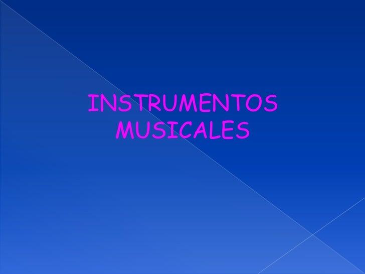 INSTRUMENTOS MUSICALES<br />
