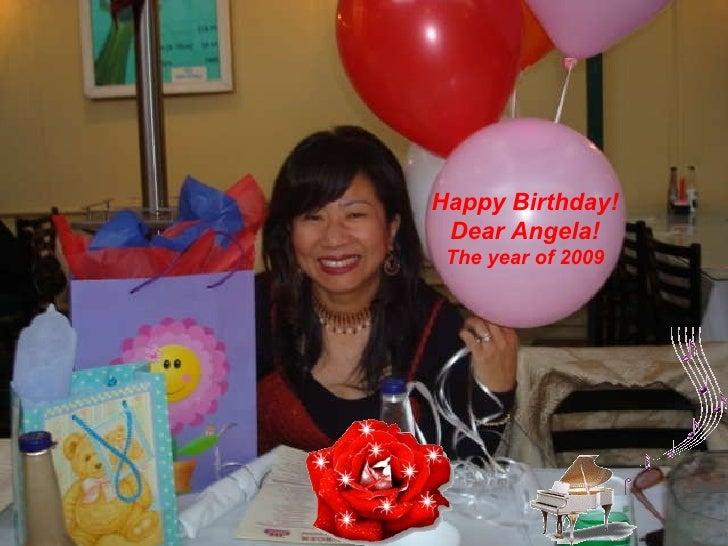 Happy Birthday! Dear Angela! The year of 2009