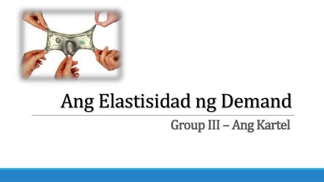Ang Elastisidad ng Demand Group III – Ang Kartel