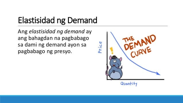 Elasticity of Demand (Filipino) Slide 3