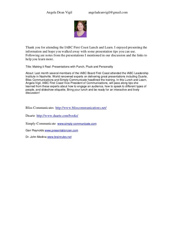 Angela Dean Vigil                 angeladeanvigil@gmail.comThank you for attending the IABC First Coast Lunch and Learn. I...