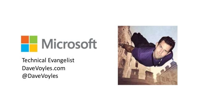 Technical Evangelist DaveVoyles.com @DaveVoyles