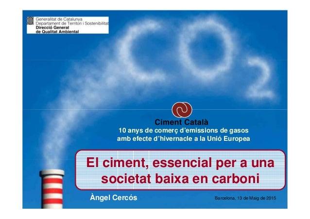www.ciment-catala.org El ciment, essencial per a una societat baixa en carboni El ciment, essencial per a una societat bai...