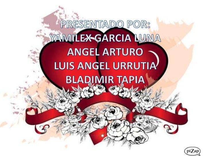 PRESENTADO POR:YAMILEX GARCIA LUNA ANGEL ARTUROLUIS ANGEL URRUTIABLADIMIR TAPIA<br />