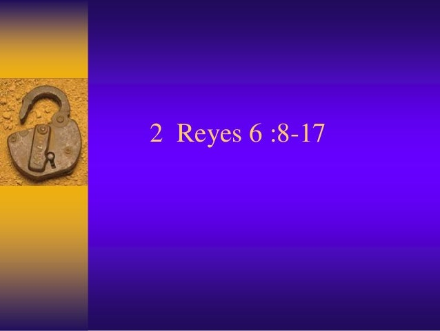 2 Reyes 6 :8-17