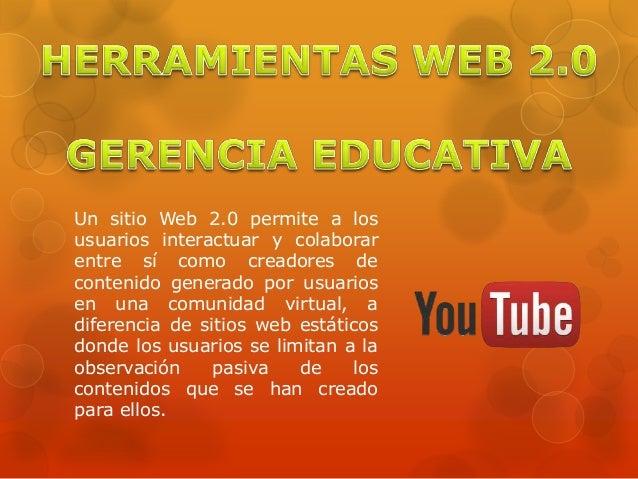 Un sitio Web 2.0 permite a los usuarios interactuar y colaborar entre sí como creadores de contenido generado por usuarios...