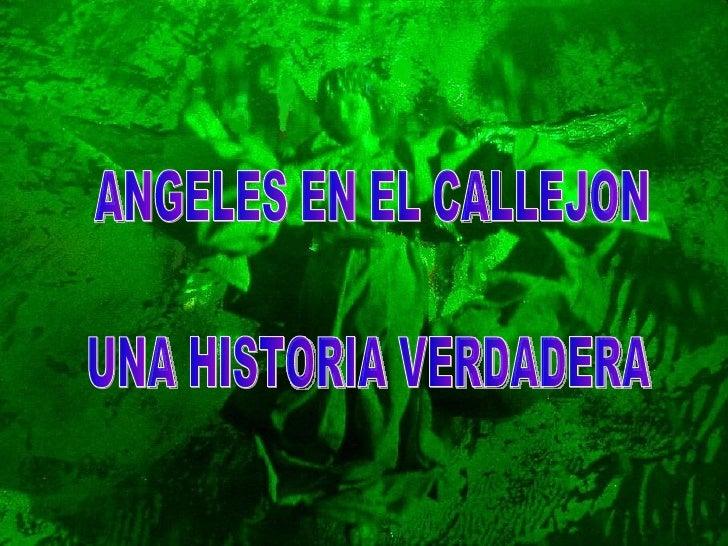 ANGELES EN EL CALLEJON UNA HISTORIA VERDADERA