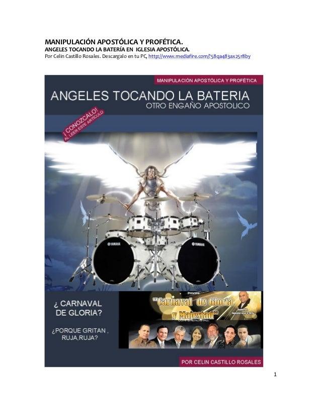 MANIPULACIÓN APOSTÓLICA Y PROFÉTICA.ANGELES TOCANDO LA BATERÍA EN IGLESIA APOSTÓLICA.Por Celin Castillo Rosales. Descargal...