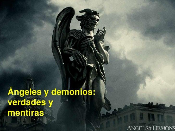 Ángeles y demonios: verdades y mentiras