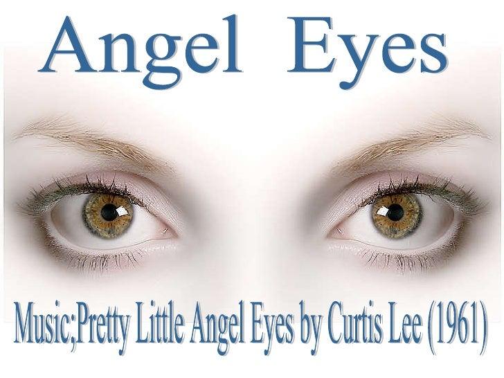 Angel  Eyes Music;Pretty Little Angel Eyes by Curtis Lee (1961)