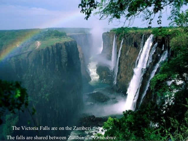 The Victoria Falls are on the Zambezi river.The falls are shared between Zambia and Zimbabwe.