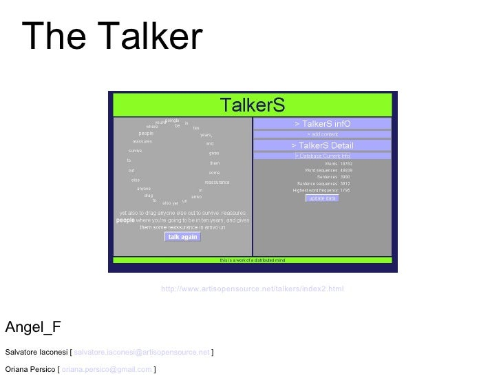 The Talker Angel_F Salvatore Iaconesi [  [email_address]  ] Oriana Persico [  [email_address]  ] http://www.artisopensourc...