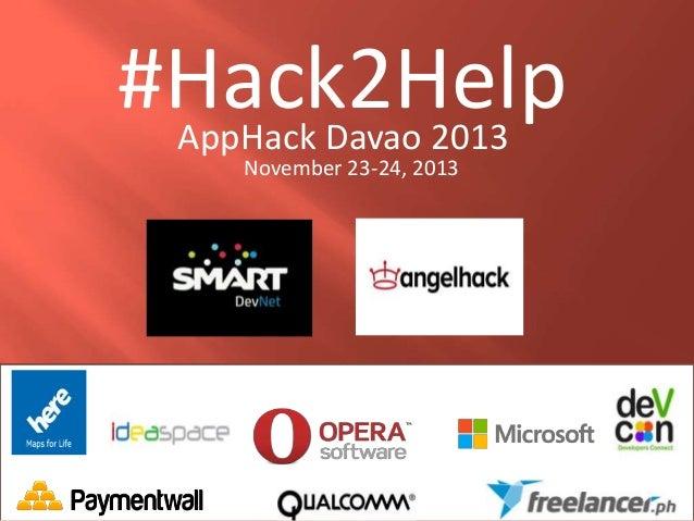 #Hack2Help AppHack Davao 2013 November 23-24, 2013