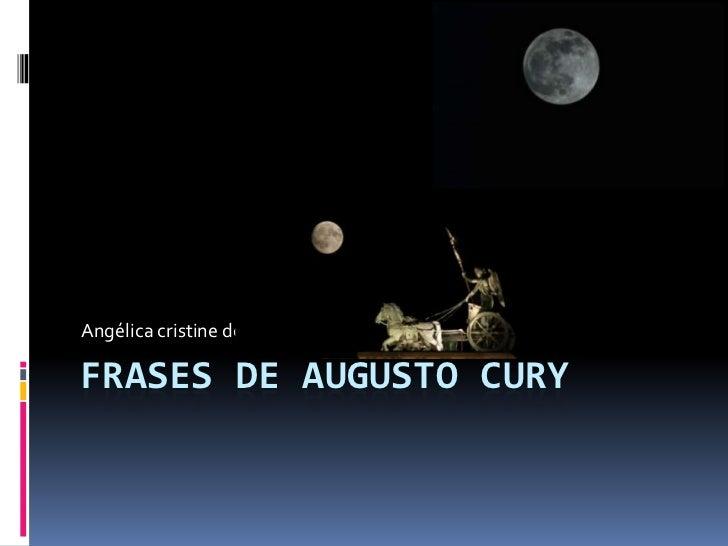 Angélica cristine dos santos -3ª BFRASES DE AUGUSTO CURY