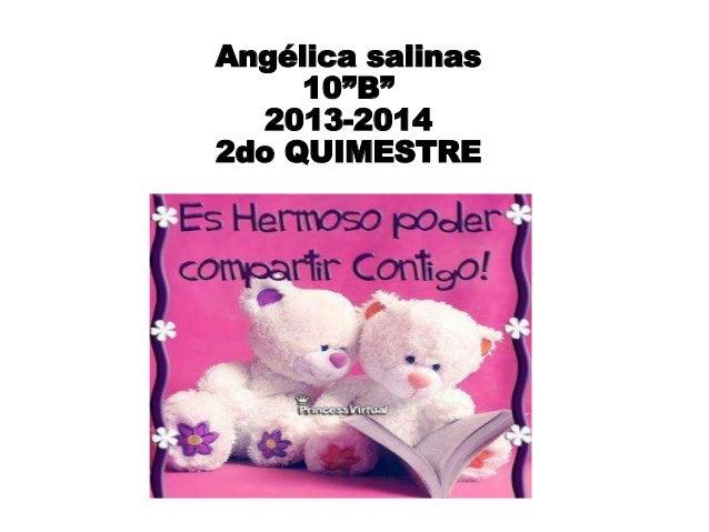 """Angélica salinas 10""""B"""" 2013-2014 2do QUIMESTRE"""