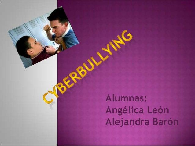 Alumnas:Angélica LeónAlejandra Barón