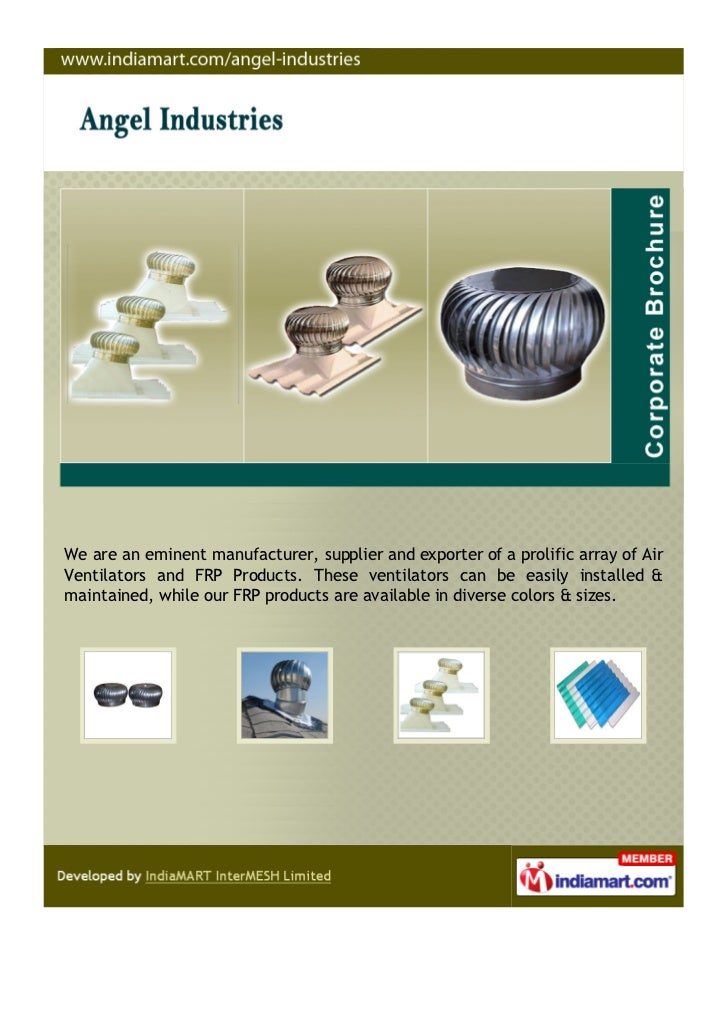 We are an eminent manufacturer, supplier and exporter of a prolific array of AirVentilators and FRP Products. These ventil...