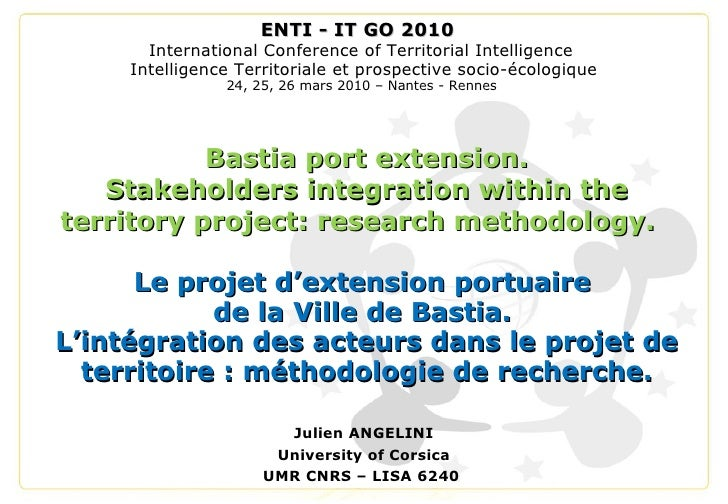 Julien ANGELINI University of Corsica UMR CNRS – LISA 6240  Bastia port extension. Stakeholders integration within the ter...