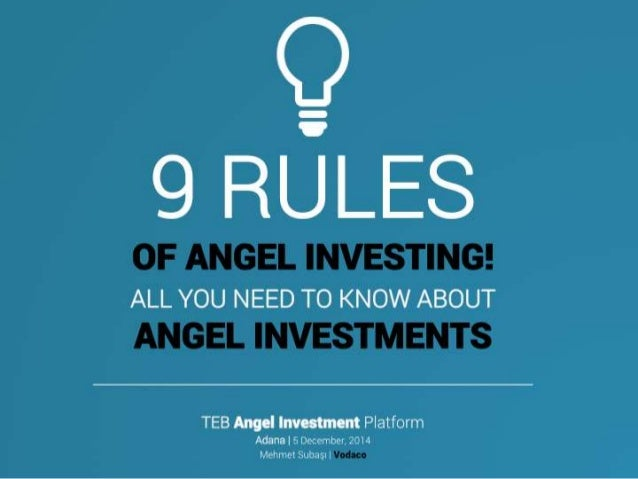 """Q 9 RULES  0F ANGEL INVESTING!  ALL YOU NEED TO KNOW ABOUT  ANGEL INVESTMENTS  TEB Angcl lnvcctmcnt Platform 7'! """" 4  Adan..."""