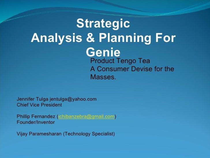 Strategic       Analysis & Planning For                Genie                                Product Tengo Tea             ...