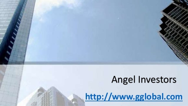Angel Investors http://www.gglobal.com