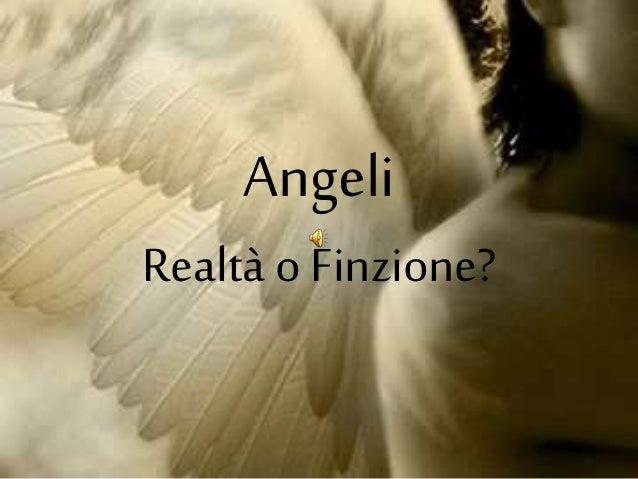 Angeli Realtà o Finzione?