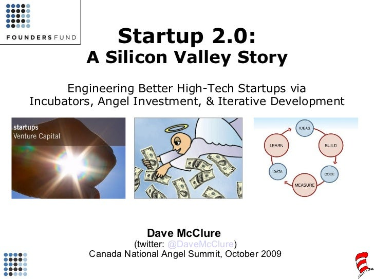 Startup 2.0: A Silicon Valley Story Engineering Better High-Tech Startups via Incubators, Angel Investment, & Iterative De...
