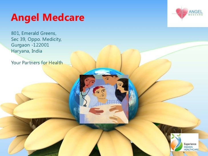 Angel Medcare801, Emerald Greens,Sec 39, Oppo. Medicity,Gurgaon -122001Haryana, IndiaYour Partners for Health