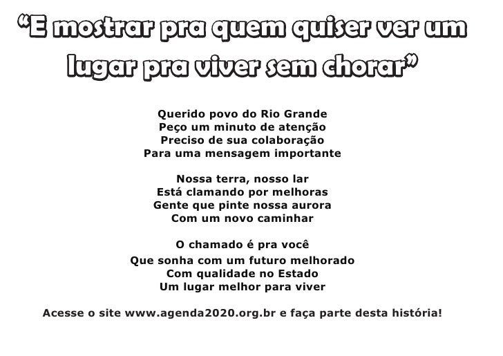 """""""E mostrar pra quem quiser ver um     lugar pra viver sem chorar""""                    Querido povo do Rio Grande           ..."""