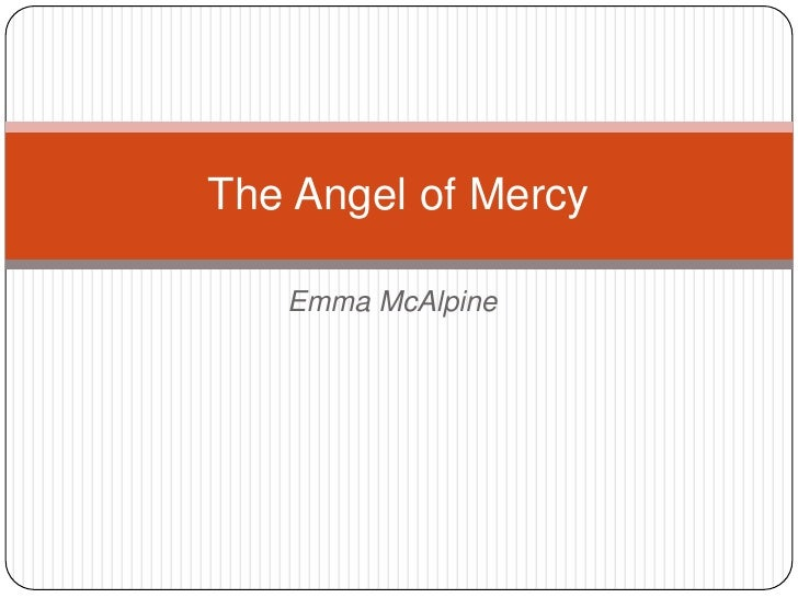 Emma McAlpine<br />The Angel of Mercy<br />